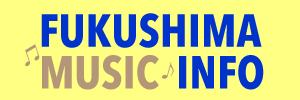 FUKUSHIMA MUSIC INFO